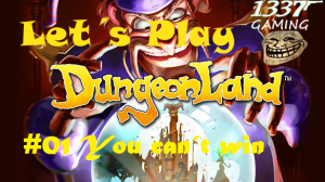 DungeonLand1 Let´s Play